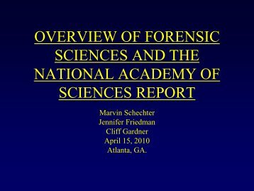 Overview Of Forensic Sciences and the NAS Report - NACDL