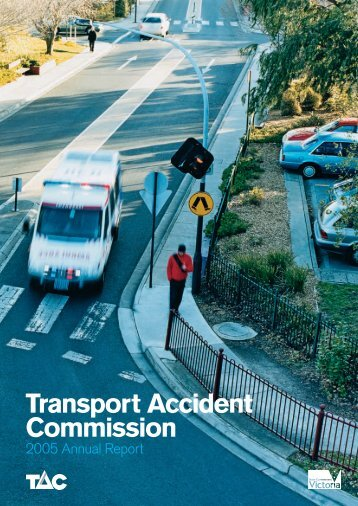 2005 TAC Annual Report PDF, 3.84MB - Transport Accident ...