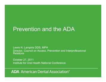 Prevention and the ADA - Institute for Oral Health