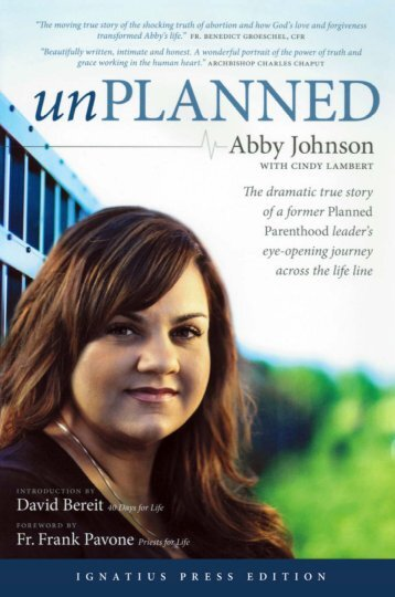 Unplanned: The Dramatic True Story of a Former ... - Ignatius Press