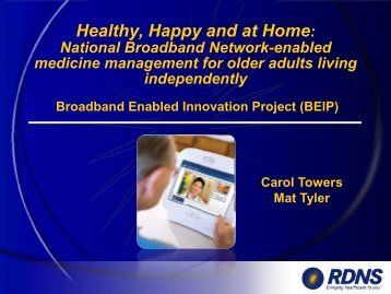 Broadband Enabled Innovation Project (BEIP) Healthy, Happy and ...