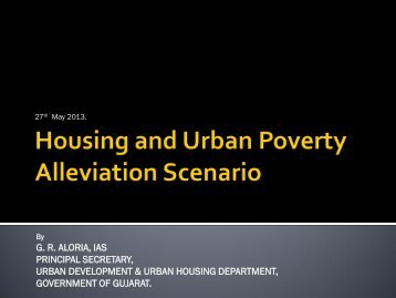 Presentation by Gujarat State - Ministry of Housing & Urban Poverty ...