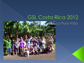 GSL Costa Rica 2012 Student Presentation - Lakeside School