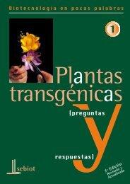 Plantas Transgénicas. Preguntas y respuestas - Cultura Biotec