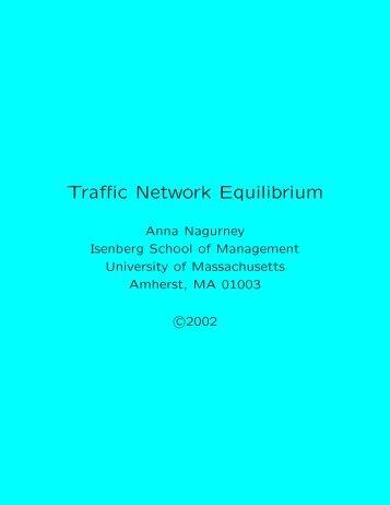 Traffic Network Equilibrium - University of Massachusetts Amherst