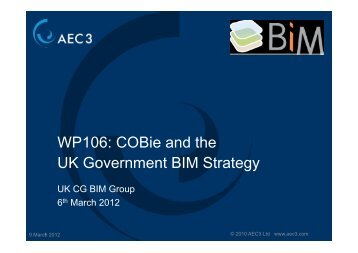 WP106: COBie and the UK Government BIM ... - BIM Task Group