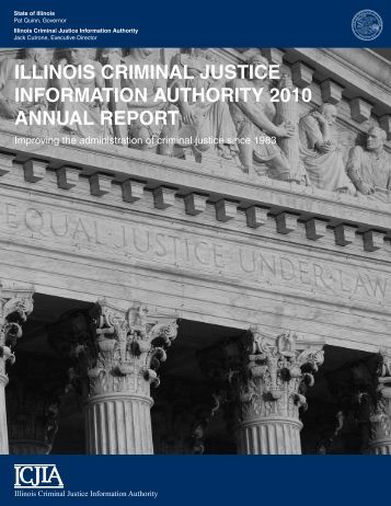 IllInoIs CrImInal JustICe InformatIon authorIty 2010 annual report