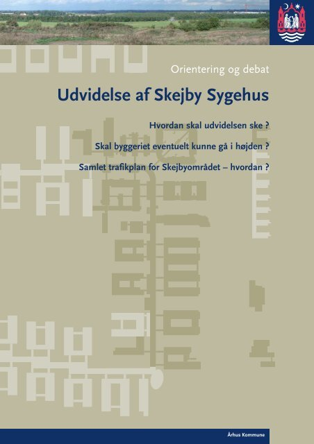 Udvidelse af Skejby Sygehus - Velkommen til Århus Kommune