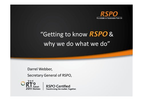 """Getting to know RSPO & why we do what we do"" - RT9 2011"