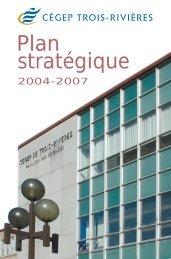 Plan stratégique 2004-2007 - Cégep de Trois-Rivières