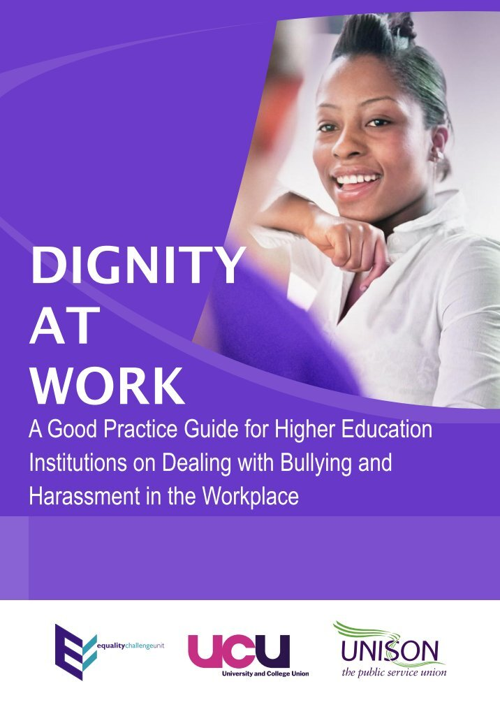 dignity at work Dignity at work - definitions definition of harassment taking the credit for the other person's work but never the blame when things go wrong.