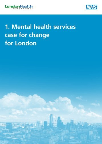 Mental health services case for change - London Health Programmes