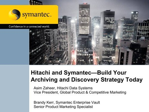 Hitachi and Symantec- Build Archiving and ... - Hitachi Data Systems