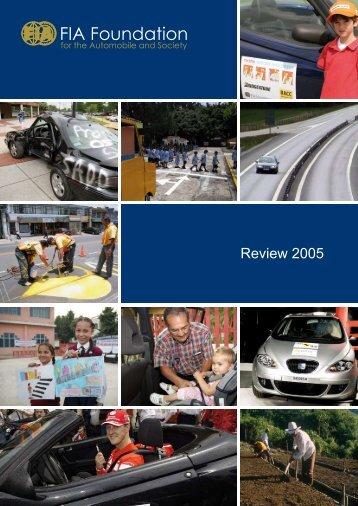 Download Review 2005 (PDF - 1.6mb) - FIA Foundation