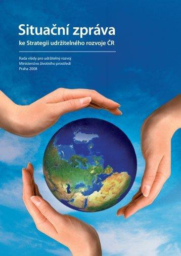 Situační zpráva ke Strategii udržitelného rozvoje ČR - Centrum pro ...