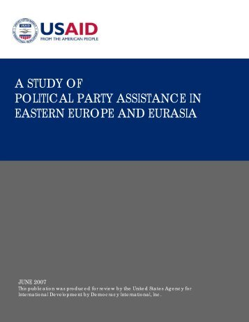 A Study of Political Party Assistance in Eastern Europe and ... - IFES