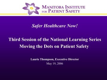 Manitoba Institute for Patient Safety.pdf - Safer Healthcare Now!