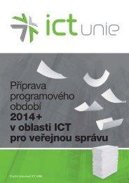 Příprava programového období 2014 + v oblasti ICT pro ... - ICT unie