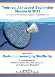 Toernooi Aangepast Badminton Sliedrecht 2013 - Shuttle Up