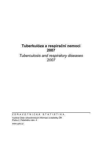 Tuberkulóza a respirační nemoci 2007 - Ústav zdravotnických ...