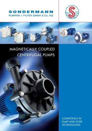 magnetically coupled centrifugal pumps - SONDERMANN Pumpen ...