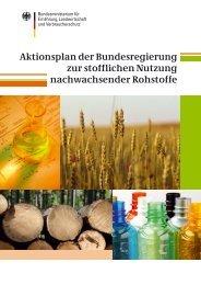 Aktionsplan der Bundesregierung zur stofflichen Nutzung ... - BMELV