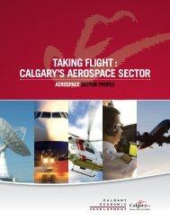 Taking FlighT : Calgary's aerospaCe seCTor - Calgary Economic ...