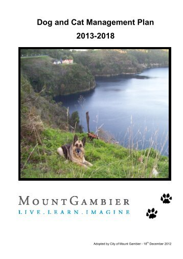 Dog and Cat Management Plan 2013-2018 - City of Mount Gambier