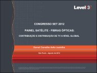 CONGRESSO SET 2012 PAINEL SATÉLITE - FIBRAS ÓPTICAS: