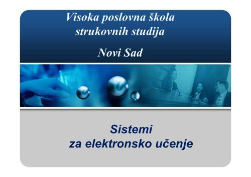 1. DEO - Sistemi za elektronsko ucenje - Visoka poslovna Å¡kola ...