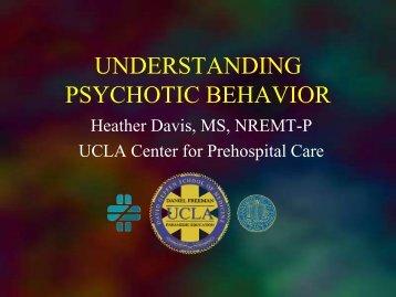 understanding psychotic behavior - UCLA Center for Prehospital Care