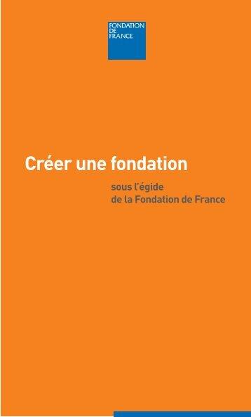 Créer une fondation - Fondation de France