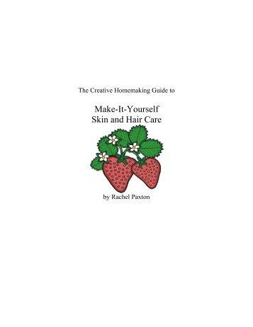 Make-It-Yourself Skin and Hair Care - Creative Homemaking
