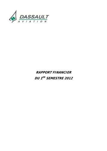 RAPPORT FINANCIER DU 1ER SEMESTRE 2012 - Dassault Aviation