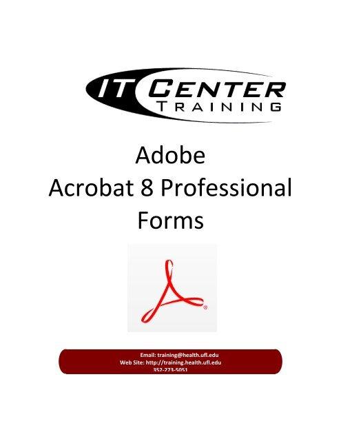 Adobe Acrobat 8 Professional Forms - Academic Health Center