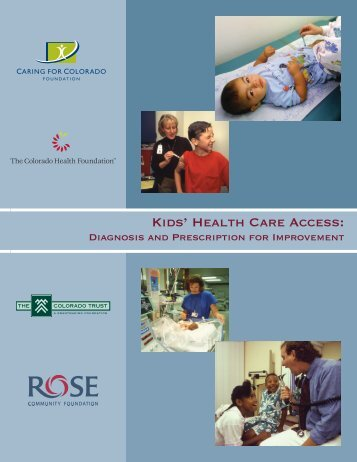 Kids' Health Care Access: - Rose Community Foundation