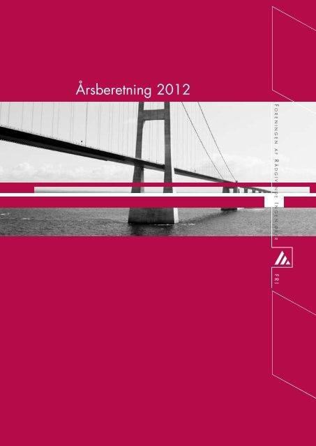 FRI's årsberetning 2012 - Foreningen af Rådgivende Ingeniører F.R.I.