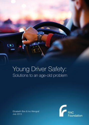 Young driver safety: solutions to an age-old ... - RAC Foundation