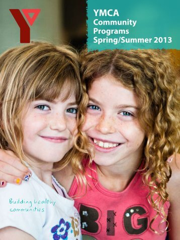 Community Programs Spring/Summer 2013 - YMCA of Greater ...