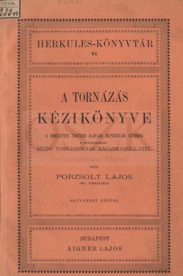 Porzsolt Lajos Title: A tornázás kézikönyve 11231.pdf /11200 ... - MEK
