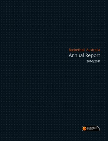 BasketBall australia • annual report 2010/2011