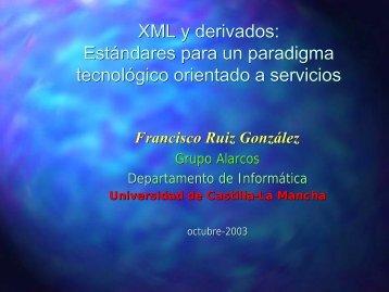 XML y derivados - Grupo Alarcos - Universidad de Castilla-La Mancha