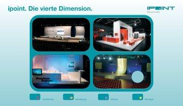 ipoint. Die vierte Dimension. - ipoint Messe- und Eventbau GmbH