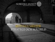 Nordiska museets strategi - Mot nya medier - Nordiska museet