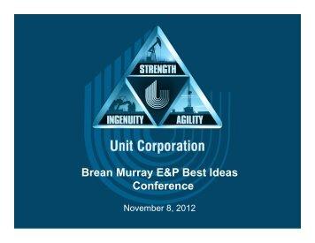 Brean Murray E&P Best Ideas Conference - Unit Corporation