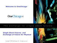 OneChicago Single Stock Futures and Exchange of Future for Physical