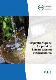 Inspirationsguide for proaktiv klimatilpasning i vandsektoren - Danva
