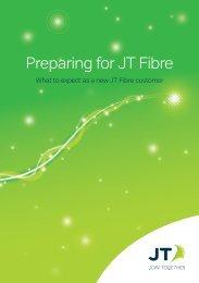 Preparing for JT Fibre