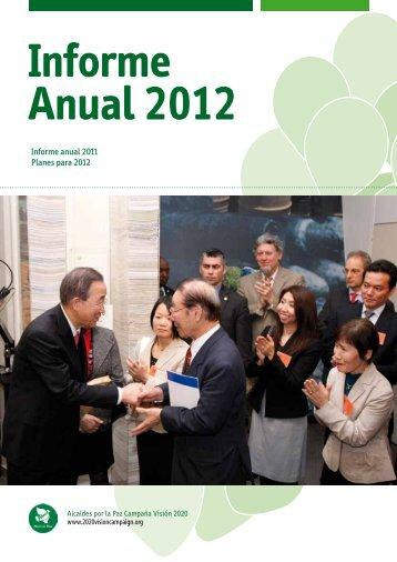 Informe anual 2011 Planes para 2012 - 2020 Vision Campaign