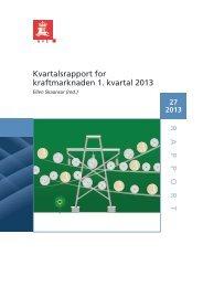 RAPPOR T Kvartalsrapport for kraftmarknaden 1. kvartal 2013